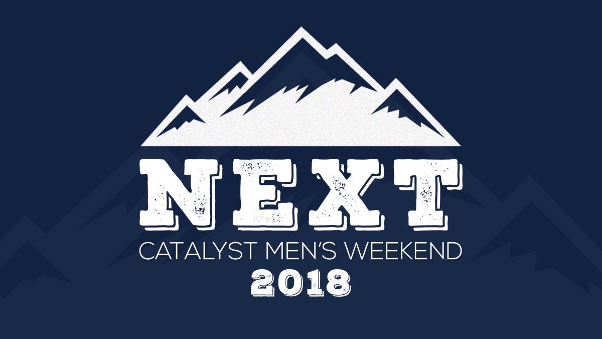 Catalyst Men's Weekend