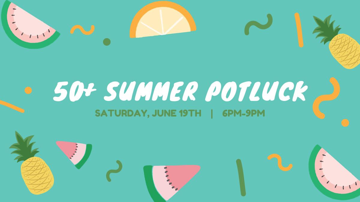 50+ Summer Potluck